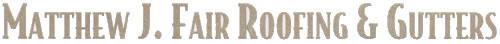 Fair Roofing and Gutters / Holliston / Boston Logo